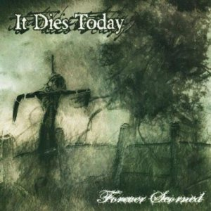 It Dies Today - Forever Scorned cover art