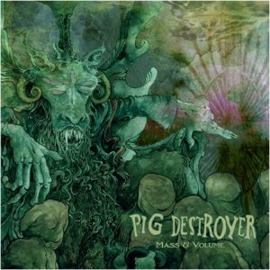 Pig Destroyer - Mass & Volume cover art