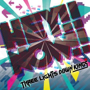 Three Lights Down Kings - HEY!!NOW!! cover art