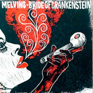 Melvins - Bride of Crankenstein