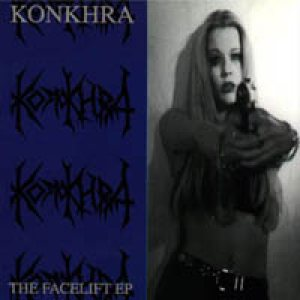 Konkhra - The Facelift EP