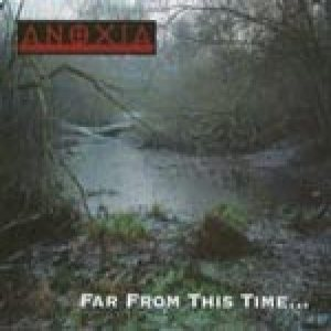 Anoxia - Far from This Time