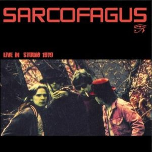 Sarcofagus - Live in Studio 1979 cover art