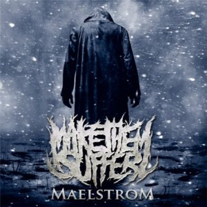 Make Them Suffer - Maelstrom