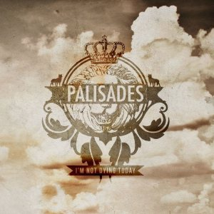Palisades - I'm Not Dying Today cover art