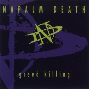 Napalm Death - Greed Killing cover art