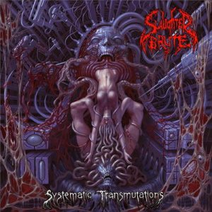 Slaughter Brute - Systematic Transmutations cover art