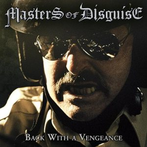 Masters of Disguise - Back with a Vengeance cover art