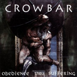 Crowbar - Obedience Thru Suffering cover art