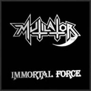 Mutilator - Immortal Force cover art