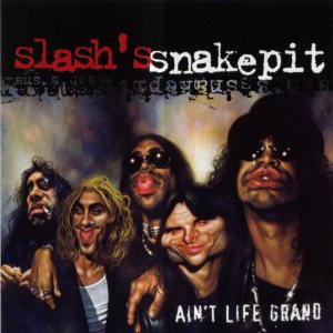 Slash's Snakepit - Ain't Life Grand cover art