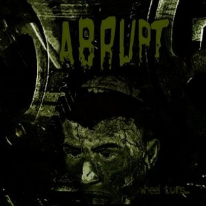 Abrupt - Wheel Turns... cover art