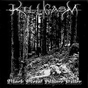Killgasm - Black Metal Whore Killer cover art