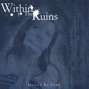 Within the Ruins - Driven by Fear cover art