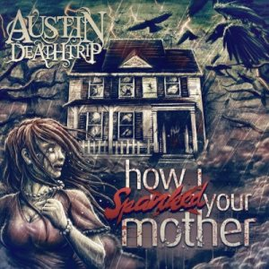 Austin Deathtrip - How I Spanked Your Mother cover art