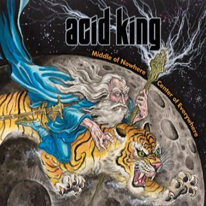Acid King - Middle of Nowhere, Center of Everywhere cover art