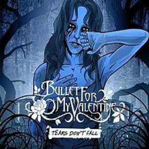 Bullet For My Valentine - Tears Don't Fall cover art