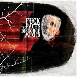Fuck the Facts - Disgorge Mexico cover art