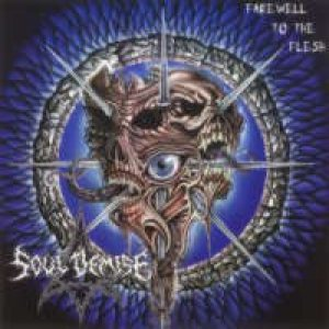 Soul Demise - Farewell to the Flesh cover art