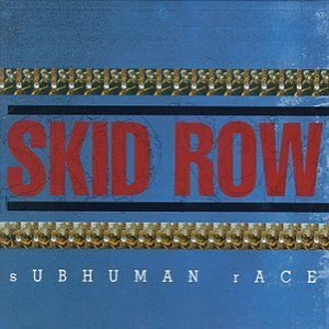 Skid Row - Subhuman Race cover art
