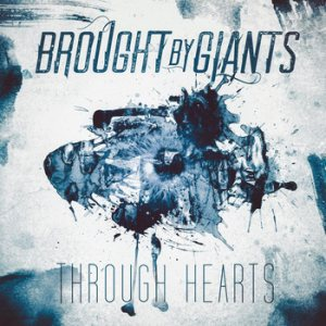 Brought By Giants - Through Hearts cover art