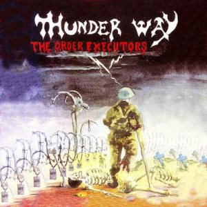 Thunder Way - The Order Executors cover art