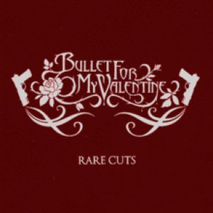 Bullet For My Valentine - Rare Cuts