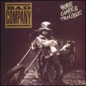 Bad Company - Here Comes Trouble cover art