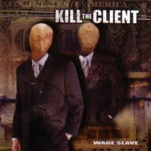 Kill the Client - Wage Slave cover art