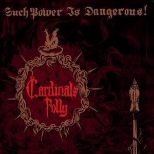 Cardinals Folly - Such Power Is Dangerous! cover art