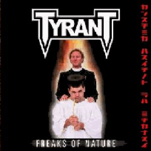 Tyrant - Freaks of Nature cover art