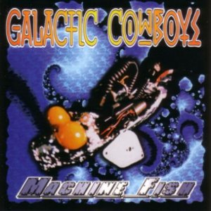 Galactic Cowboys - Machine Fish cover art