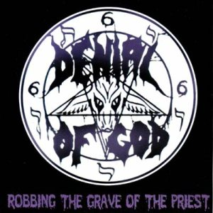 Denial of God - Robbing the Grave of the Priest cover art