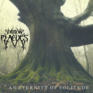 Sorrow Plagues - An Eternity of Solitude cover art
