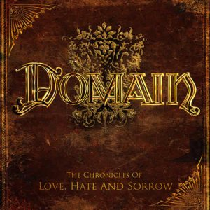 Domain - The Chronicles of Love, Hate and Sorrow cover art