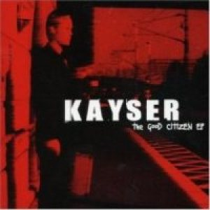 Kayser - Good Citizen cover art