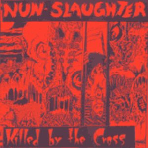 Nunslaughter - Killed By the Cross cover art