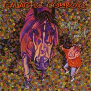 Galactic Cowboys - The Horse That Bud Bought cover art