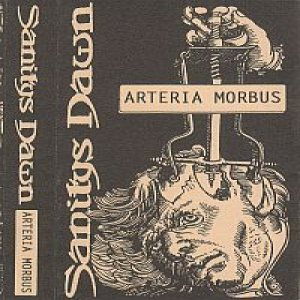 Sanitys Dawn - Arteria Morbus cover art