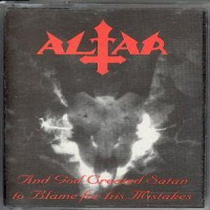Altar - ...and God Created Satan to Blame for His Mistakes cover art