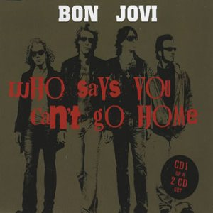 Bon Jovi - Who Says You Can't Go Home cover art