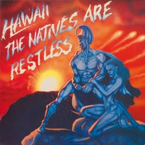 Hawaii - The Natives Are Restless cover art