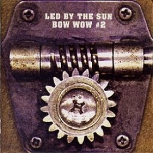 Bow Wow - Led by the Sun