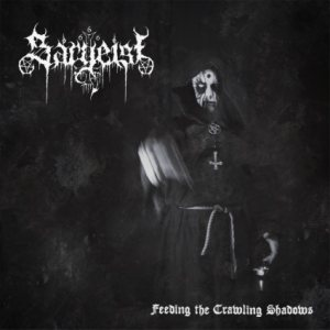 Sargeist - Feeding the Crawling Shadows cover art