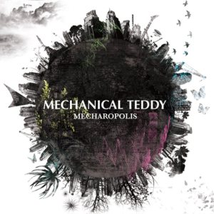Mechanical Teddy - MECHAROPOLIS cover art