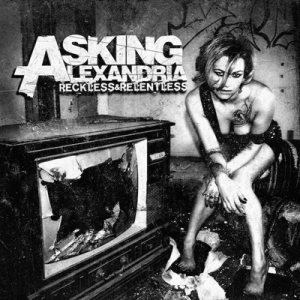 Asking Alexandria - Reckless & Relentless cover art