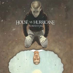 House Vs Hurricane - Forfeiture cover art