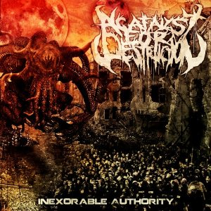 A Catalyst for Destruction - Inexorable Authority cover art
