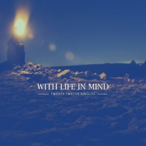 With Life In Mind - Twenty Twelve cover art