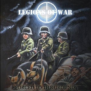 Legions of War - Forced to the Ground cover art